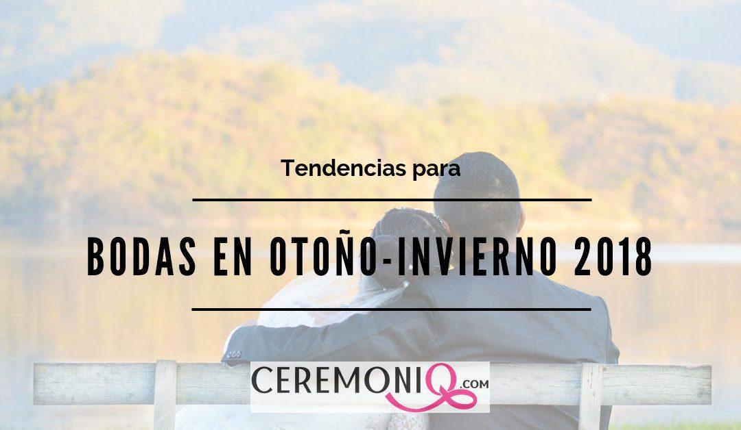 Tendencias para las bodas en otoño-invierno 2018